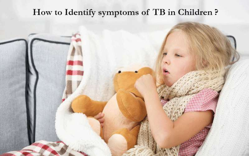 How to Identify symptoms of TB in Children?