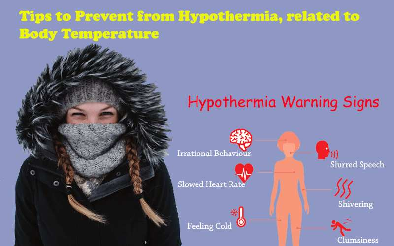 Tips to Prevent from Hypothermia, related to Body Temperature