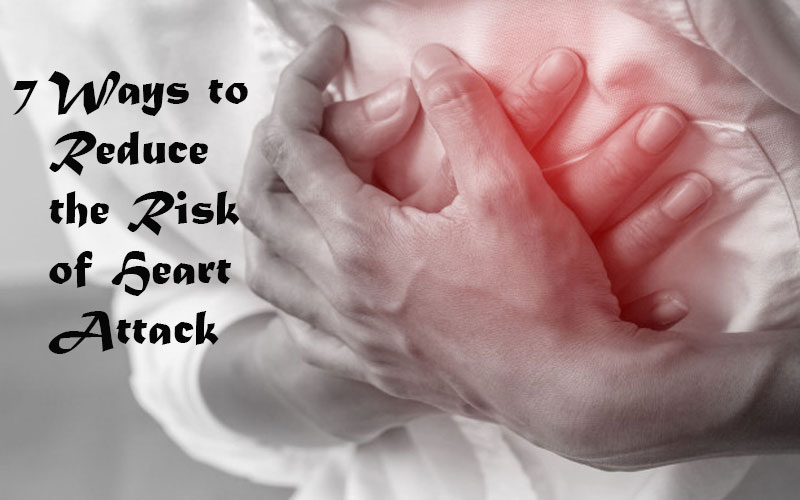 7 Ways to Reduce the Risk of Heart Attack