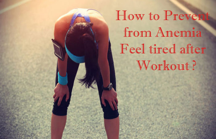 How to Prevent from Anemia Feel tired after Workout