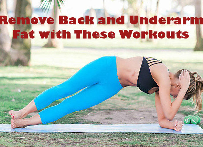 Remove Back and Underarm Fat with These Workouts