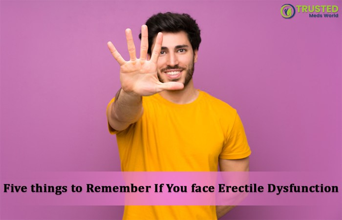 Five Things to Remember If You Face Erectile Dysfunction