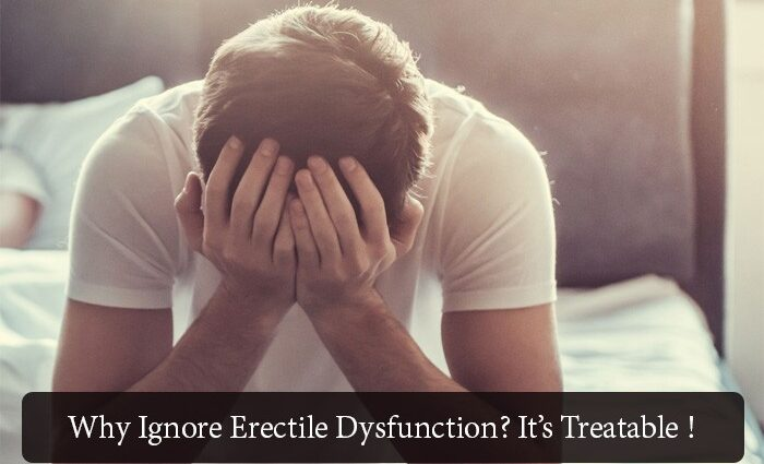 Why Ignore Erectile Dysfunction