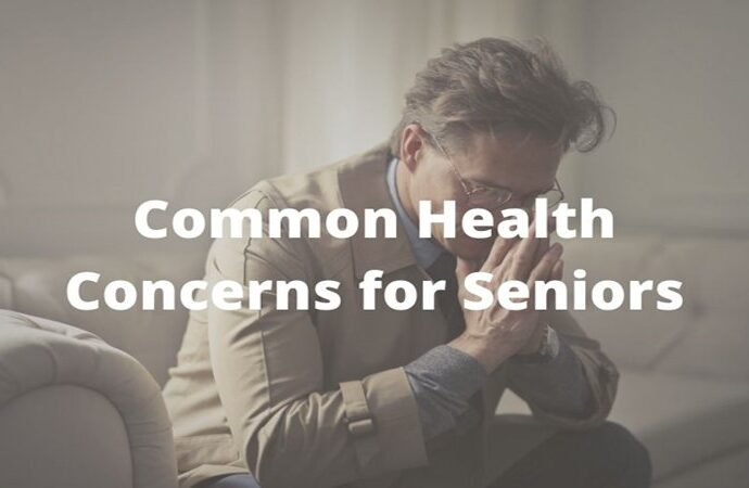 The Most Common Health Concerns for Seniors